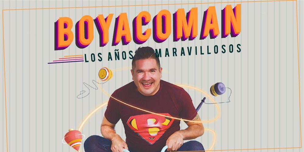 Boyacoman, Los Años Maravillosos
